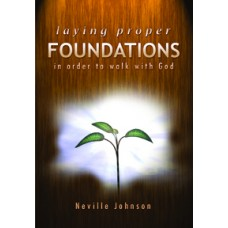 Laying the Proper Foundations - Living Word Foundation